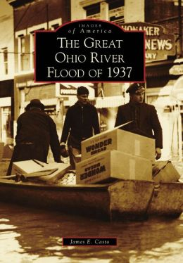 The Great Ohio River Flood of 1937, West Virginia (Images of America Series)