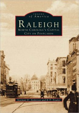 Raleigh, North Carolina's Capital City on Postcards (Images Of America Series)