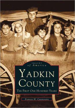 Yadkin County, North Carolina (Images Of America Series)