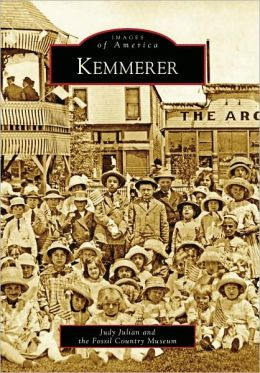 Kemmerer, Wyoming (Images of America Series)
