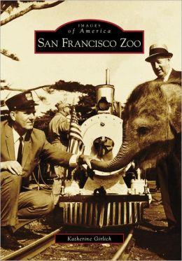 San Francisco Zoo, California (Images of America Series)