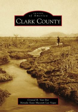 Clark County, Nevada (Images of America Series)