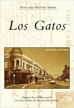 Los Gatos, California (Postcard History Series)