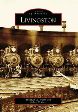 Livingston, Montana (Images of America Series)