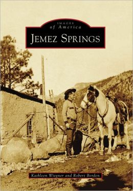 Jemez Springs, New Mexico (Images of America Series)