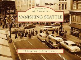 Vanishing Seattle, Washington (Postcards Packets)