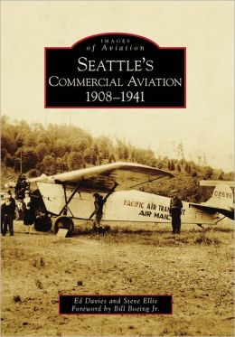 Seattle's Commercial Aviation, 1908-1941 (Images of Aviation Series)