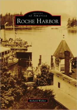 Roche Harbor, Washington (Images of America Series)