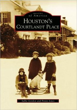 Houston's Courtlandt Place, TX (Images of America Series)