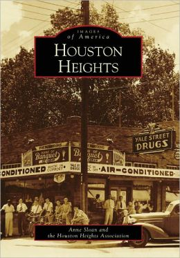 Houston Heights, TX (Images of America Series)