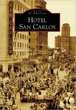 Hotel San Carlos, Arizona (Images of America Series)