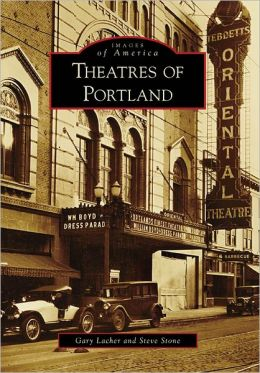 Theatres of Portland, Oregon (Images of America Series)