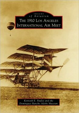 1910 Los Angeles International Aviation Meet (Images of America Series)