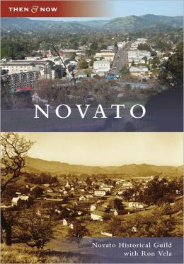 Novato, California (Then and Now Series)