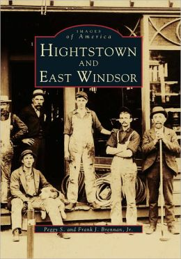 Hightstown and East Windsor, New Jersey (Images of America Series)