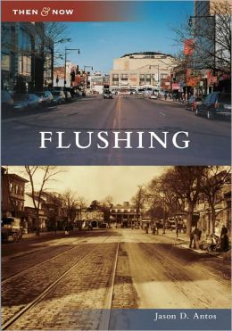 Flushing, New York (Then & Now Series)