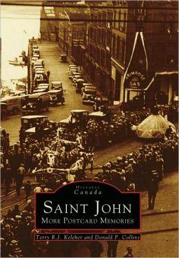 Saint John: More Postcard Memories (Historic Canada Series)