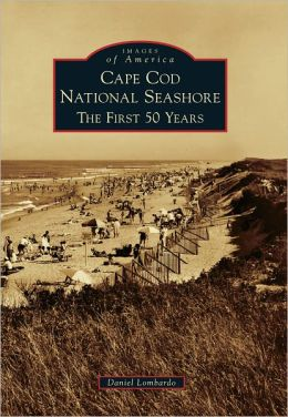 Cape Cod National Seashore, Massachusetts: The First 50 Years (Images of America Series)