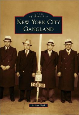 New York City Gangland, New York (Images of America Series)