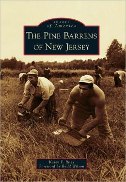 The Pine Barrens of New Jersey (Images of America Series)