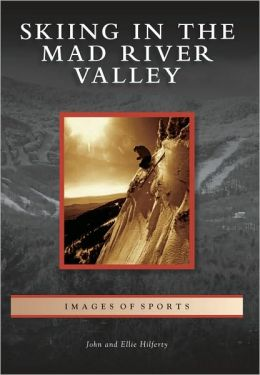 Skiing in the Mad River Valley, Vermont (Images of Sports Series)