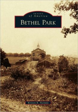 Bethel Park, Pennsylvania (Images of America Series)