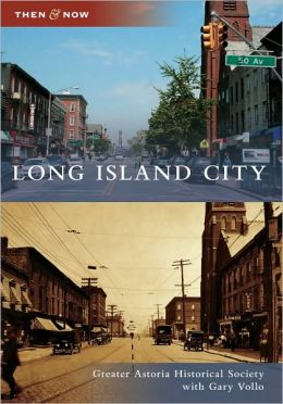 Long Island City, New York (Then and Now Series)