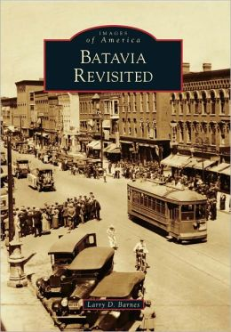 Batavia Revisited, New York (Images of America Series)