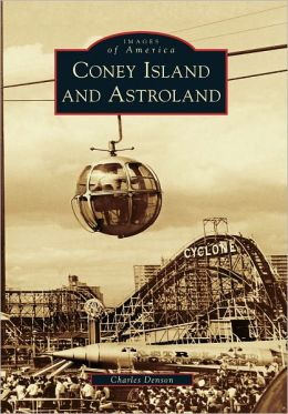 Coney Island and Astroland, New York (Images of America Series)