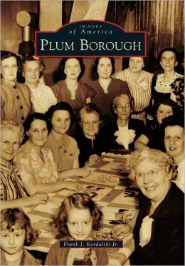Plum Borough, Pennsylvania (Images of America Series)