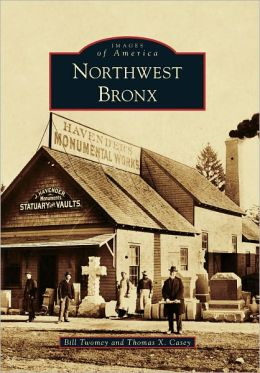 Northwest Bronx, New York (Images of America Series)