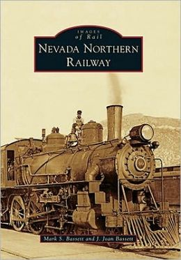 Nevada Northern Railway (Images of Rail Series)