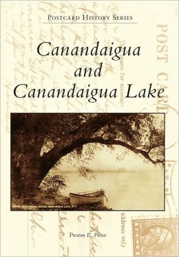 Canandaigua and Canandaigua Lake, New York (Postcard History Series)