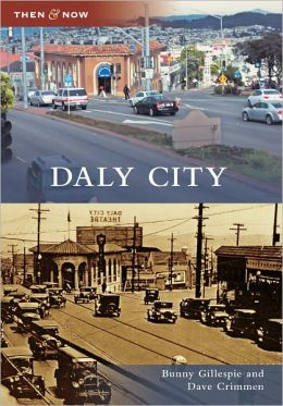 Daly City, California (Then & Now Series)