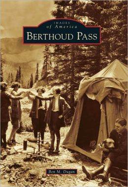 Berthoud Pass, Colorado (Images of America Series)