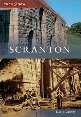 Scranton, Pennsylvania (Then & Now Series)