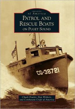 Patrol and Rescue Boats on Puget Sound, Washington (Images of America Series)