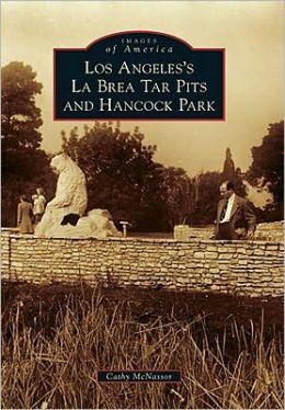 Los Angeles's La Brea Tar Pits and Hancock Park (Images of America Series)