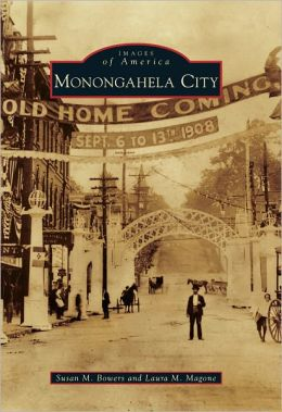 Monongahela City, Pennsylvania (Images of America Series)