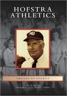 Hofstra Athletics, New York (Images of Sports Series)