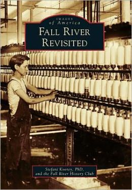 Fall River Revisited, Massachusetts (Images of America Series)