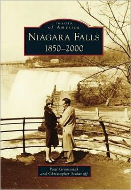 Niagara Falls, New York: 1850-2000 (Images of America Series)