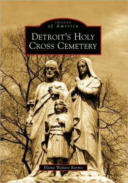 Detroit's Holy Cross Cemetery (Images of America Series)