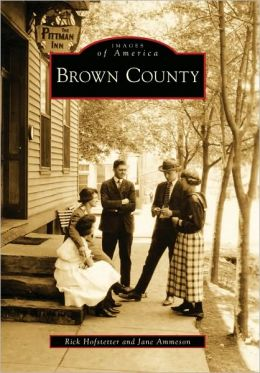 Brown County, Indiana (Images of America Series)