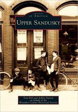 Upper Sandusky, Ohio (Images of America Series)