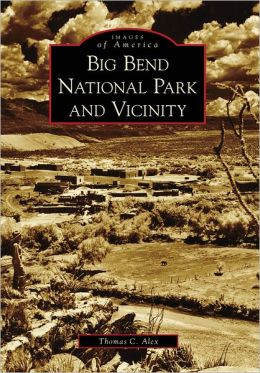 Big Bend National Park and Vicinity, Texas (Images of America Series)