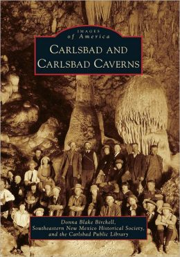 Carlsbad and Carlsbad Caverns, New Mexico (Images of America Series)