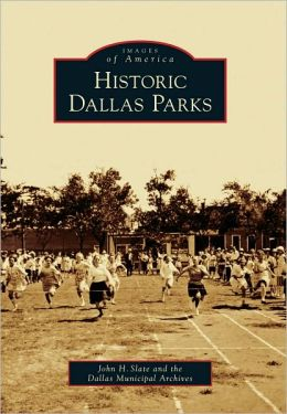 Historic Dallas Parks, Texas (Images of America Series)