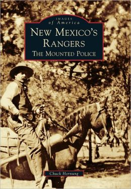 New Mexico's Rangers: The Mounted Police (Images of America Series)