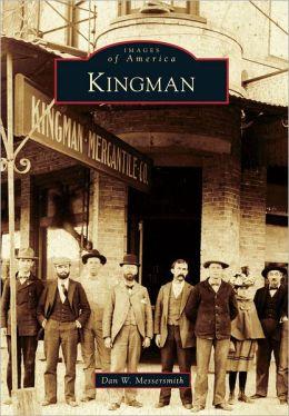 Images of America - Kingman, by Dan Messersmith